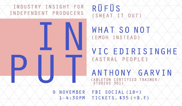 Ableton Liveschool Presents: INPUT (ft. RÜFÜS & What So Not) [Music Workshop]