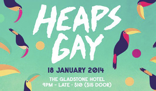 HEAPS GAY, The Gladstone Hotel