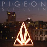 Pigeon- Settle In EP  [Review]