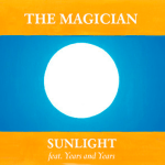 The Magician - Sunlight (ft. Years & Years)  [New Single] - acid stag