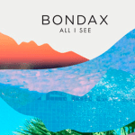 Bondax - All I See  [New Single] - acid stag