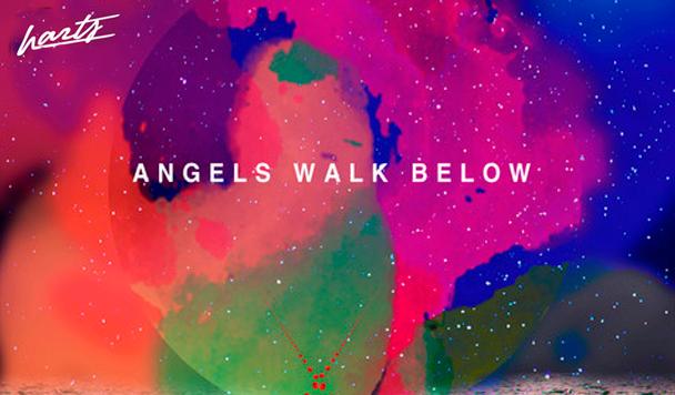 Harts - Angels Walk Below  [New Single] - acid stag