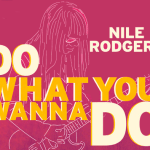 Nile Rodgers - Do What You Wanna Do  [New Single] - acid stag