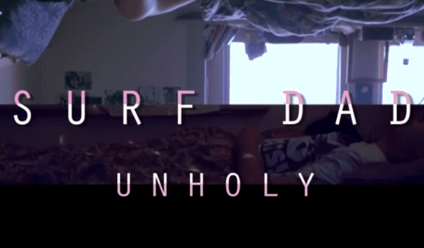 Surf Dad - Unholy Film  [World Premiere] - acid stag