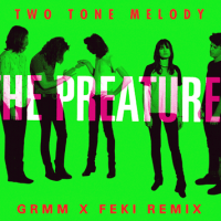 The Preatures: Two Tone Melody (GRMM x Feki Remix) [World Premiere]
