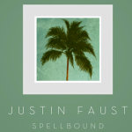 Justin Faust - Spellbound  [New Single] - acid stag