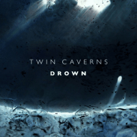 Twin Caverns: Drown  [Premiere]
