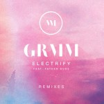 GRMM-Electrify-ft.-Father-Dude-cln-Remix-acid-stag