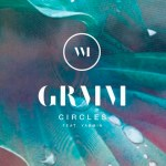 GRMM - Circles (ft. Yasmin)  [New Single] - acid stag