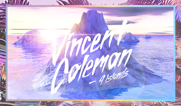Vincent Coleman - 9 islands [Premiere] - acid stag