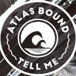 Atlas Bound - Tell Me - acid stag
