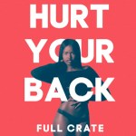 Full Crate - Hurt Your Back [New Single] - acid stag