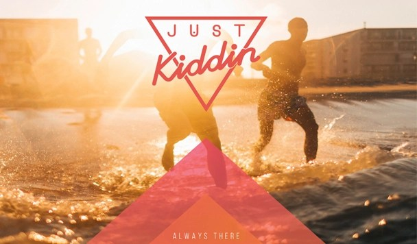 Just Kiddin - Always There - acid stag