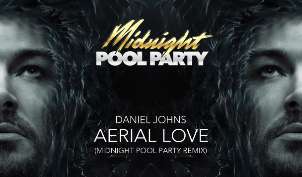 Daniel Johns - Aerial Love (Midnight Pool Party Remix) - acid stag
