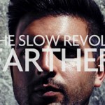 The Slow Revolt – Farther - acid stag