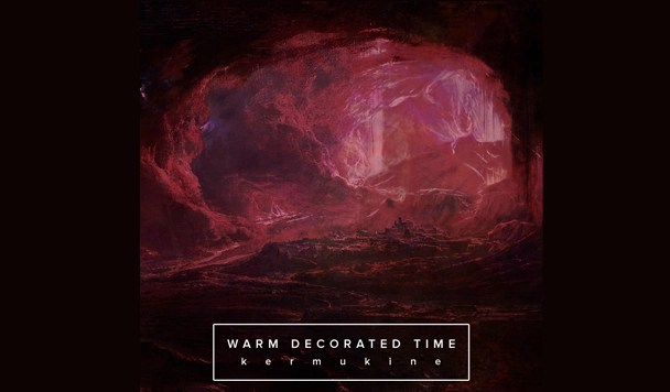 Kermukine - Warm Decorated Time - acid stag