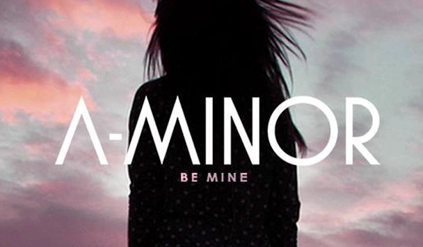 A-Minor - Be Mine (ft. Kelli-Leigh) - acid stag
