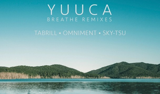 Yuuca – Breathe (Sky Tsu, Tabrill & Omniment Remixes) - acid stag