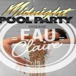Midnight Pool Party - Disease (Eau Claire Remix) - acid stag