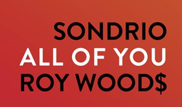 Sondrio x Roy Wood$ - All Of You - acid stag