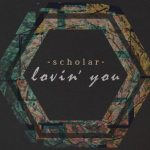 scholar - Lovin' You - acid stag