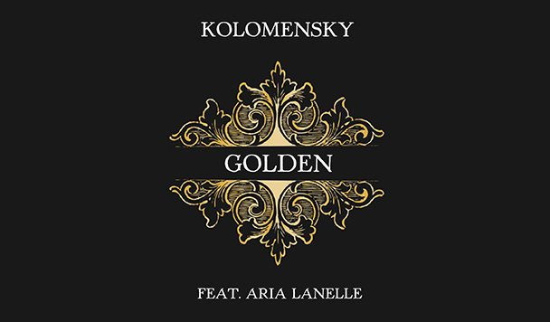 Kolomensky - Golden (ft. Aria Lanelle) [New Single] - acid stag