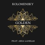 Kolomensky - Golden (ft. Aria Lanelle) [New Single] - acid stag
