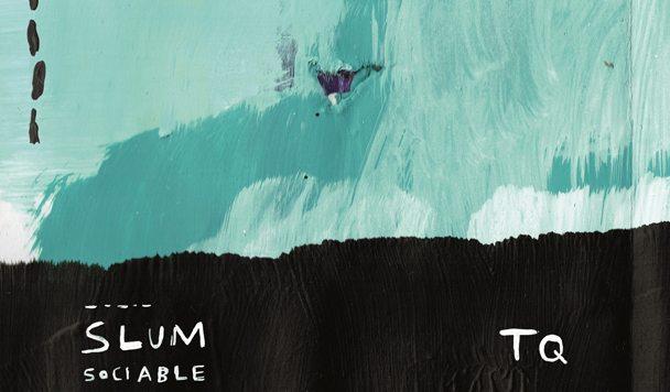Slum Sociable - TQ EP - acid stag