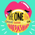 Chordashian - The One (ft. Great Good Fine Ok) [New Single] - acid stag