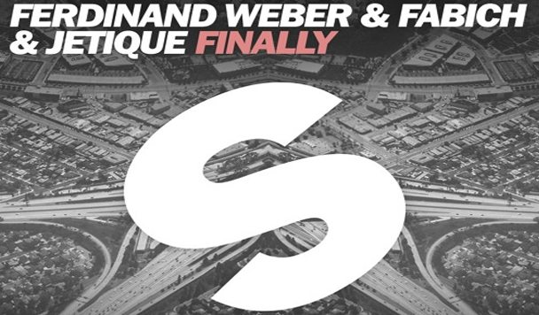 Ferdinand Weber, Fabich & Jetique - Finally [New Single] - acid stag