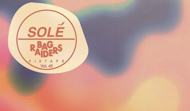 HUMP DAY MIX- Solé Fixtape Vol. 45 | Bag Raiders - acid stag
