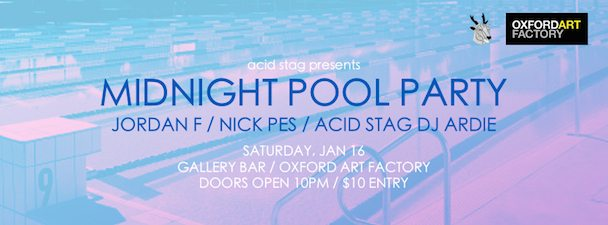 Midnight Pool Party, Jordan F, Nick Pes - acid stag
