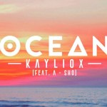Kayliox - Ocean (ft. A-SHO) [New Single] - acid stag