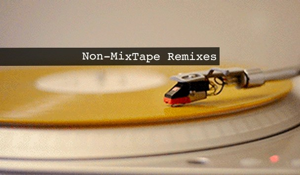 Non-MixTape Remixes Vol 131