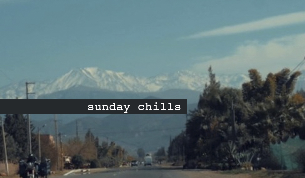 Sunday Chills #55
