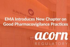 EMA Introduces New Chapter on Good Pharmacovigilance Practices (EU-GVP)