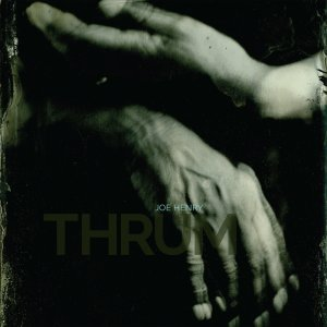 JoeHenry_THRUM_Cover