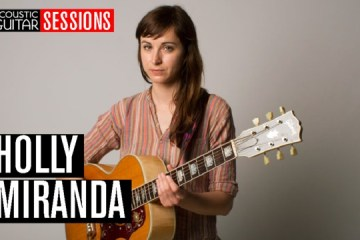 Acoustic Guitar Sessions Presents Holly Miranda