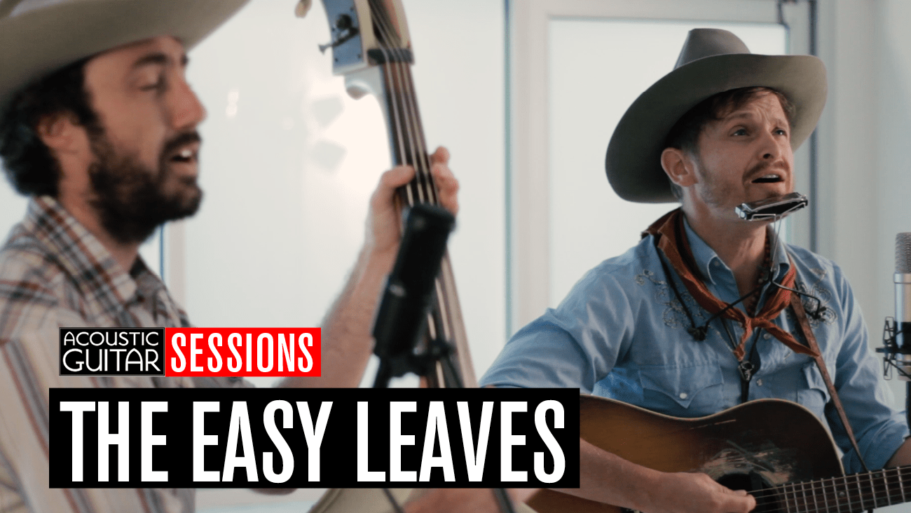 Acoustic Guitar Sessions Presents The Easy Leaves Acoustic Guitar