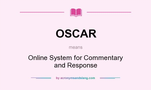 OSCAR - Online System for Commentary and Response in Undefined by