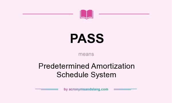 PASS - Predetermined Amortization Schedule System in Undefined by