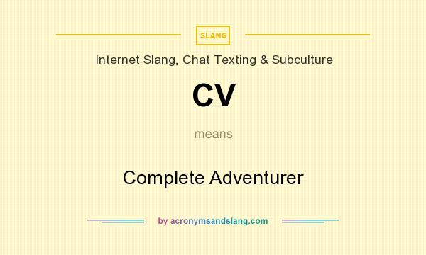CV - Complete Adventurer in Internet Slang, Chat Texting