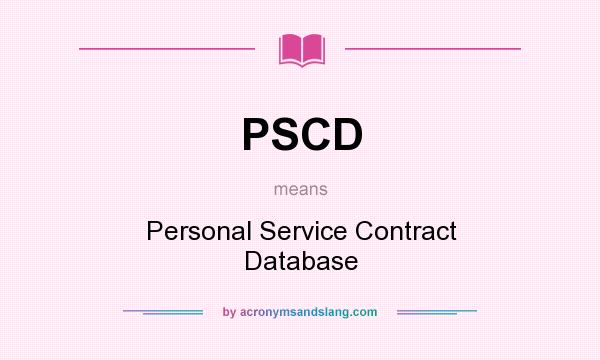 PSCD - Personal Service Contract Database in Undefined by - personal service contract