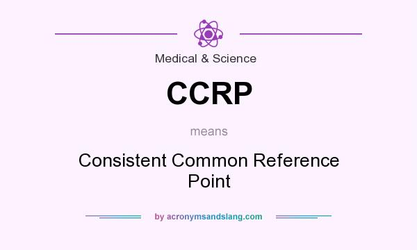 CCRP - Consistent Common Reference Point in Medical  Science by - point of reference
