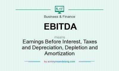 EBITDA - Earnings Before Interest, Taxes and Depreciation, Depletion and Amortization in ...