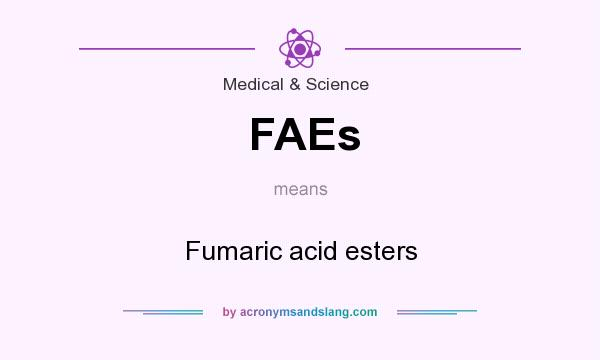 FAEs - Fumaric acid esters in Medical  Science by AcronymsAndSlang