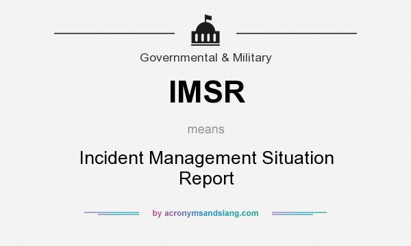 IMSR - Incident Management Situation Report in Government  Military