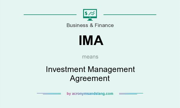 IMA - Investment Management Agreement in Business \ Finance by - investment management agreement