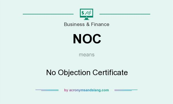 NOC - No Objection Certificate in Business \ Finance by - no objections certificate