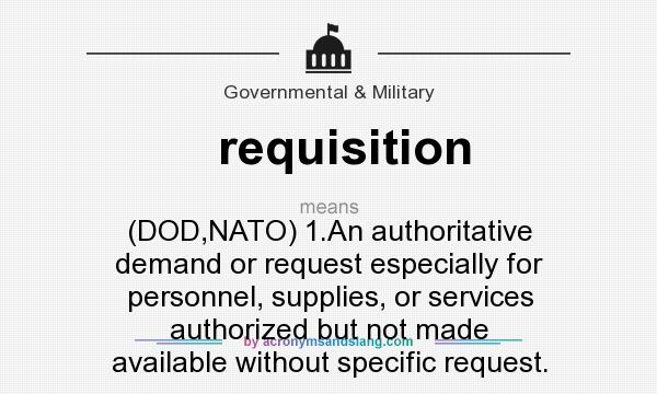 What does requisition mean? - Definition of requisition - what is requisition